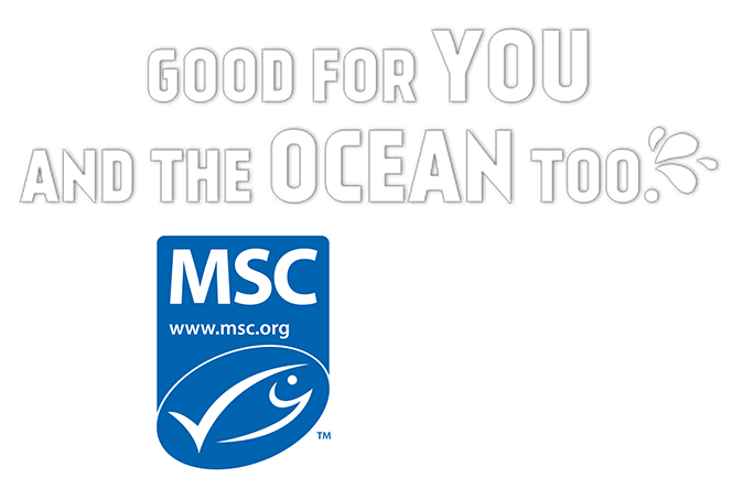 "Text reads: Good for you and the ocean too; MSC label with lockup ""Certified Sustainable Seafood"""
